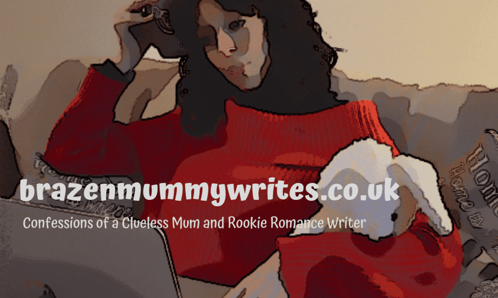 www.brazenmummywrites.co.uk